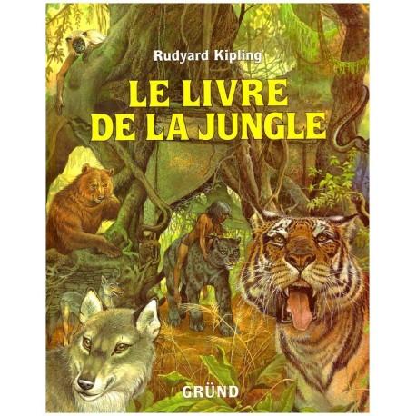 Le livre de la jungle KIPLING Rudyard Eric KINCAID Grund 0710377717097 Book