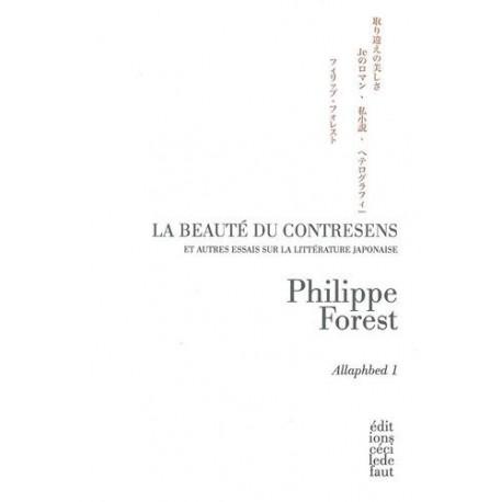 La beauté du contresens et autres essais sur la littérature japonaise FOREST Philippe Cécile Defaut 9782350183190