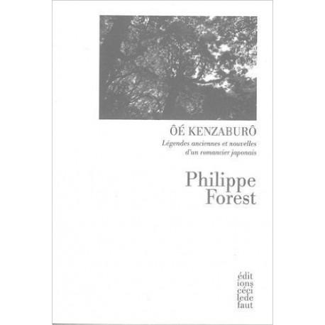 Oé Kenzaburô - Légendes anciennes et nouvelles d'un romancier japonais suivi de Deux entretiens avec Oé Kenzaburô