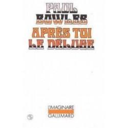 Après toi le déluge BOWLES Paul Gallimard 9782070714537 Book