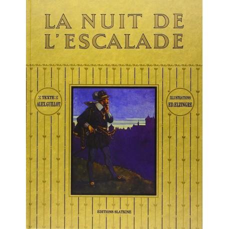 La Nuit de l'Escalade le Onze Decembre 1602 GUILLOT Alexandre ELZINGRE Edouard Slatkine 9782051016728