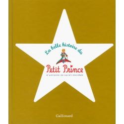 La belle histoire du Petit Prince SAINT EXUPERY Antoine de SAINT EXUPERY Antoine de Gallimard 9782070141203 Buch