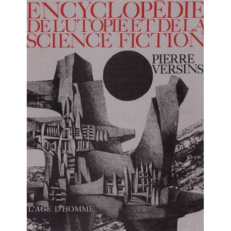 Encyclopédie de l'utopie, des voyages extraordinaires et de la science-fiction VERSINS Pierre L' Age d'Homme 9782825129654