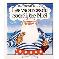 Les vacances du Sacré Père Noël BRIGGS Raymond BRIGGS Raymond Grasset Jeunesse 9782246002376