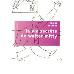 La vie secrète de Walter Mitty THURBER James THURBER James Robert LAFFONT 9782221111567
