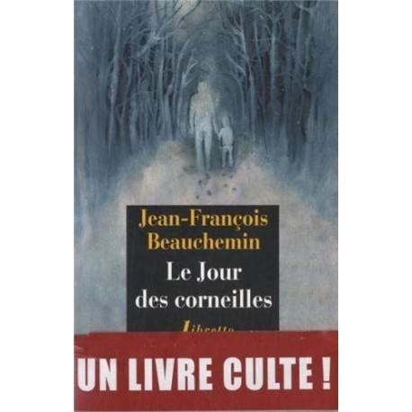 Le Jour des corneilles BEAUCHEMIN Jean François Phébus 9782369140191