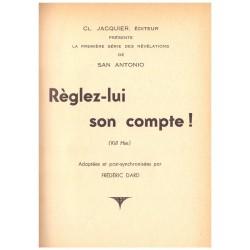Réglez lui son compte, Les révélations de San Antonio (Kill Him) DARD Frédéric C. JACQUIER
