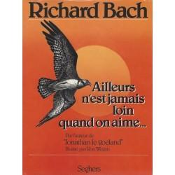 Ailleurs n'est jamais loin quand on aime... BACH Richard WEGEN Ron Seghers 9782221501283