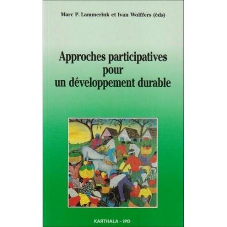 Approches participatives pour un développement durable LAMMERINK Marc - WOLFFERS Ivan Karthala 9782865378319