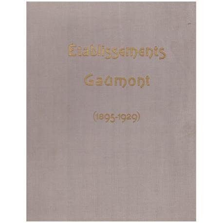 Les établissements Gaumont 1895-1929 GAUMONT Léon Gauthier Villars 0710377712092