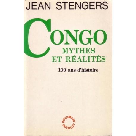 Congo, mythes et réalités - 100 ans d'histoire