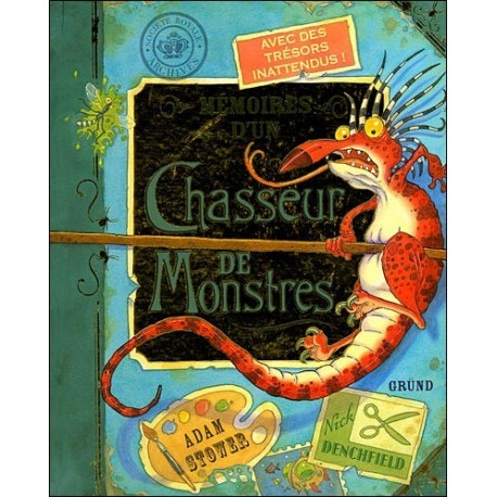 Mémoires d'un chasseur de monstres STOWER Adam DENCHFIELD Nick Grund 9782700022766