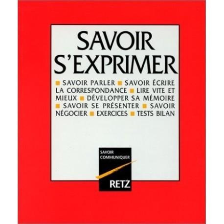 Savoir s'exprimer L'encyclopédie COLLECTIF Retz 9782725611280