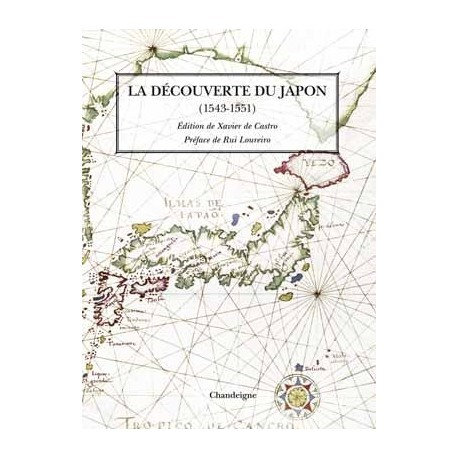 La Découverte du Japon par les européens (1543-1551) CASTRO Xavier de Chandeigne 9782915540956