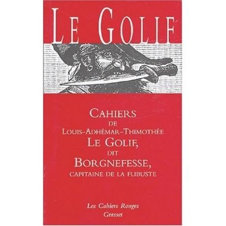 Cahiers de Louis-Adhémar-Timothée Le Golif dit Borgnefesse - capitaine de la flibuste 9782246100140 Book