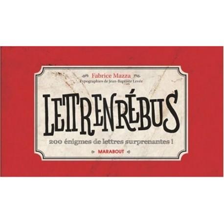 Lettrenrébus - 200 énigmes de lettres surprenantes LEVEE Jean Baptiste 9782501058117