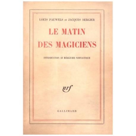 Le matin des magiciens PAUWELS Louis - BERGIER Jacques Gallimard