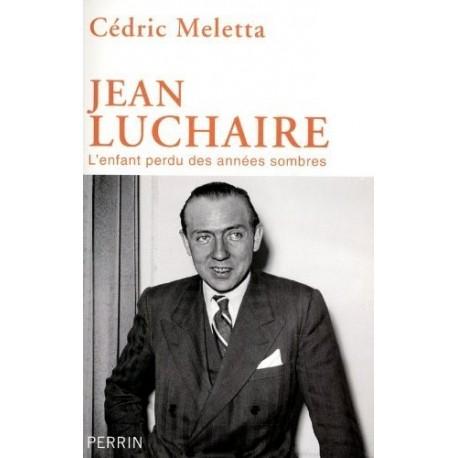Jean Luchaire L'enfant perdu des années sombres