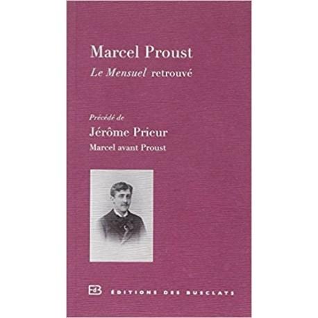 Le Mensuel retrouvé : Précédé de Marcel avant Proust