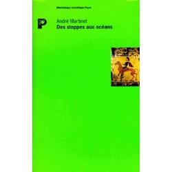Des steppes aux océans L'indo-européen et les indo-eutopéens MARTINET André Payot 9782228888042