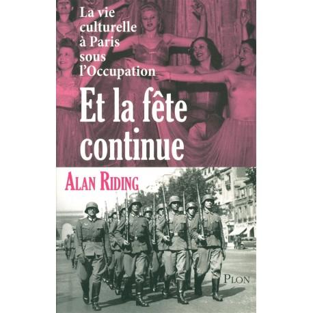 Et la fête continue - La vie culturelle à Paris sous l'Occupation RIDING Alan Plon 9782259214810