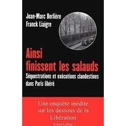 Ainsi finissent les salauds Séquestrations et exécutions clandestines dans Paris libéré