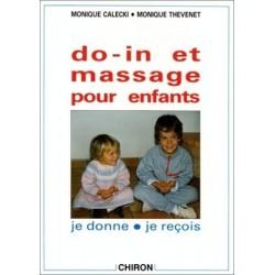 Do-in et massage pour enfants - je donne, je reçois CALECKI M. - THEVENET M. Chiron 9782702703878