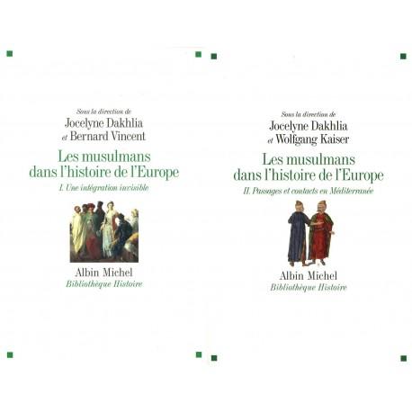 Les musulmans dans l'histoire de l'Europe DAKHLIA Jocelyne - VINCENT Bernard Albin Michel 9782226208934 9782226209115