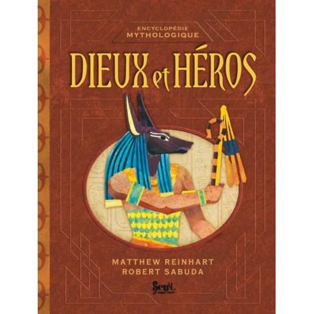Dieux et héros mythologique REINHART Matthew - SABUDA Robert REINHART Matthew - SABUDA Robert Seuil 9782021019926