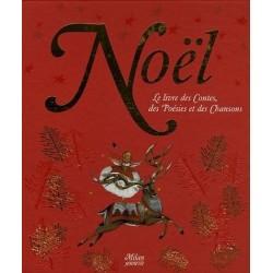 Noël Le livre des contes, des poésies et des chansons Collectif Milan 9782745919595