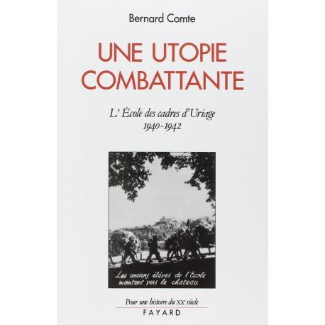 Une utopie combattante L' Ecole des cadres d' Uriage COMTE Bernard Fayard 9782213027883