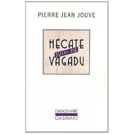Hécate suivi de Vagadu - Pierre Jean Jouve