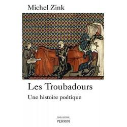 Les troubadours. Une histoire poétique ZINK Michel Perrin 9782262028985