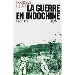 La guerre en Indochine 1945-1954 Georges FLEURY
