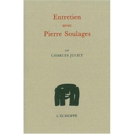 Entretien avec Pierre Soulages JULIET Charles SOULAGES Pierre L' Echoppe 9782905657671
