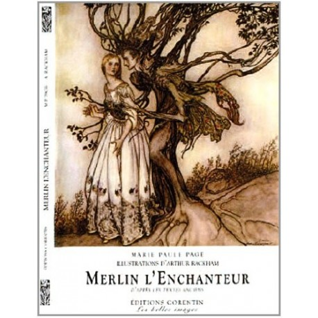 Merlin l' Enchanteur RACKHAM Arthur Editions Corentin 9782909771106