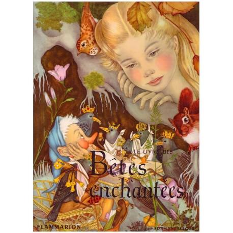Le livre des bêtes enchantées SEGUR Adrienne Flammarion