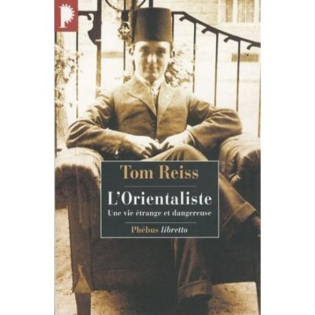 L'Orientaliste - l'énigme résolue d'une vie étrange et dangereuse 9782752904355 Book