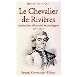 Le chevalier de Rivières Ortholan, Henri B. Giovanangeli 9782758700609