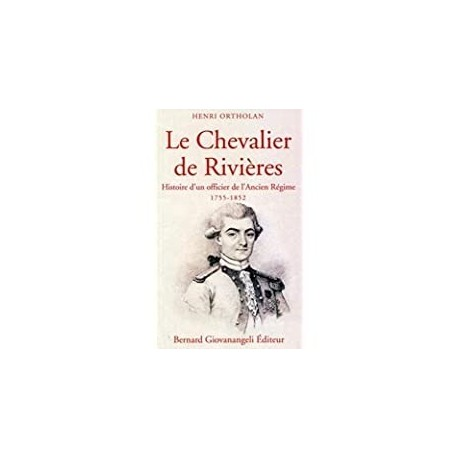 Le chevalier de Rivières Ortholan, Henri B. Giovanangeli 9782758700609 Book