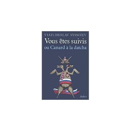 Vous êtes suivis ou Canard à la datcha Sysoev, VâÏceslav Aubier 9782700728194 Book