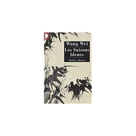Les saisons bleues Wang, Wei Phébus 9782752900265 Book
