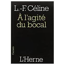 À l'agité du bocal Céline, Louis-Ferdinand l'Herne 9782851976567
