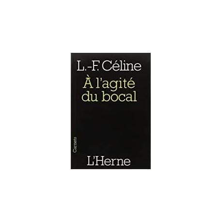 À l'agité du bocal Céline, Louis-Ferdinand l'Herne 9782851976567 Book