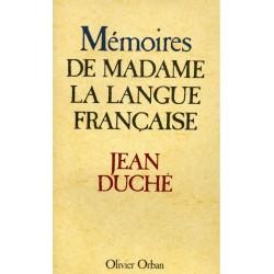 Mémoires de Madame la langue française Duché, Jean O. Orban 9782855652917
