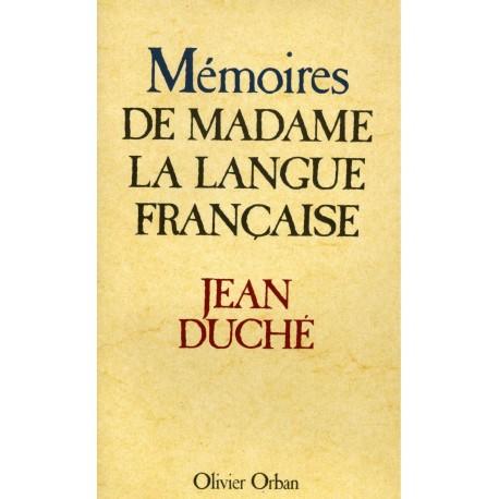 Mémoires de Madame la langue française Duché, Jean O. Orban 9782855652917 Book