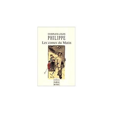 Les contes du matin Philippe, Charles-Louis les éd. de Paris 9782905291936