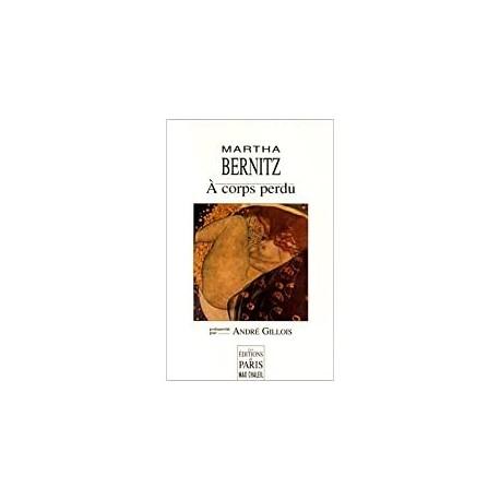 A corps perdu Bernitz, Martha les éd. de Paris 9782905291844