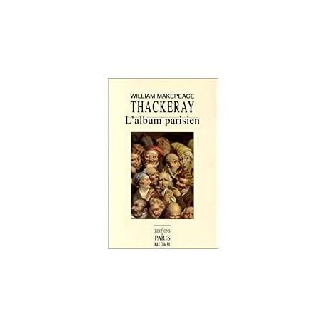L'album parisien Thackeray, William Makepeace les éd. de Paris 9782905291585