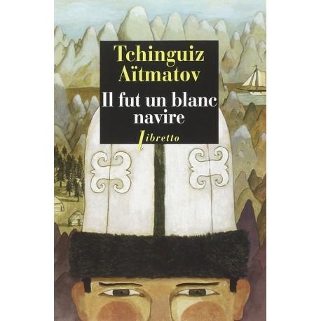 Il fut un blanc navire - roman AITMATOV Tchinguiz Phébus 9782752906588 Book